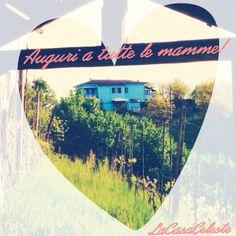 Happy mother's day! La Casa Celeste  Asti,Italy www.lacasaceleste.it
