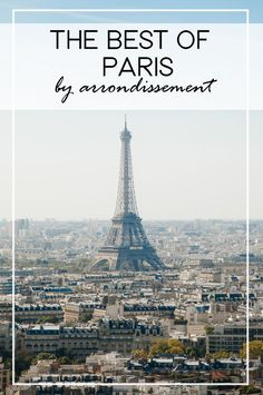 The Best Of Paris By Arrondissement - The Tourist Of Life
