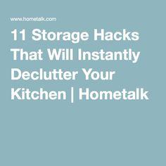 11 Storage Hacks That Will Instantly Declutter Your Kitchen | Hometalk