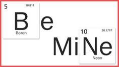 Be MiNe, science Valentine. Periodic Table. <3