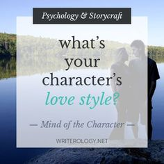 What's the primary feature of your character's relationship? Here are 6 love styles suggested by psychologists to base their romances on. | ...