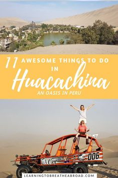 The list of things to do in Huacachina in Peru is endless. Its the adventure centre of Ica district with sandboarding, sand skiing, dune buggy rides and sunsets over the dunes. Brazil Travel, Peru Travel, Solo Travel, Uganda Travel, South America Destinations, South America Travel, Travel Destinations, Machu Picchu, New York Tourist