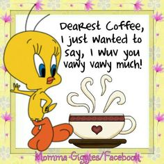 Tweety bird, he wuvs his quoffee vewy vewy much #coffee