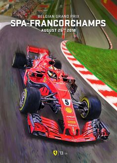 Poster for the Belgium Formula One Grand Prix by Ferrari. / The poster is not made by me, it is made by the Ferrari Formula one team. I have photoshopped the text out and enlarged/ edited the poster. Sport Cars, Race Cars, Belgium Grand Prix, Monaco, Gp F1, Automobile, Formula 1 Car, Ferrari F1, Ayrton Senna