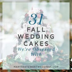 31 Fall Wedding Cakes We're Obsessed with | Martha Stewart Weddings
