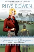ISBN:	9780425283486 Crowned and dangerous : a royal spyness mystery by Bowen, Rhys 08/16/2016