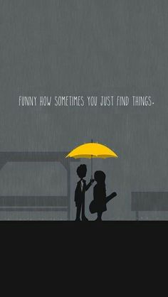 """HIMUM - """"funny how sometimes you just find things"""" Yellow Things yellow umbrella Cute Quotes For Friends, Funny Friends, Ted Mosby, Yellow Umbrella, Himym, I Meet You, Mother Quotes, Film Serie, Netflix"""