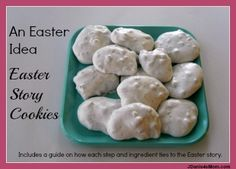 Easter Story Cookies - Shares the Easter story through a cooking project