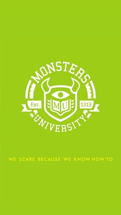 Monsters University iPhone 5 wallpaper or you can crop it smaller like crop the tops where its just green so it can fit other devices or smaller devices