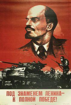 "PROP ☆ Soviet propaganda poster Caption: ""Under the Banner of Lenin, to Complete Victory! Ww2 Propaganda Posters, Communist Propaganda, Political Pictures, Soviet Art, Soviet Union, Russian Revolution, Socialist Realism, A Level Art, Realism Art"