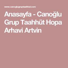 Anasayfa - Canoğlu Grup Taahhüt Hopa Arhavi Artvin