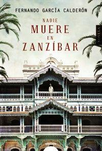 Nadie muere en Zanzíbar. FERNANDO Gª CALDERÓN
