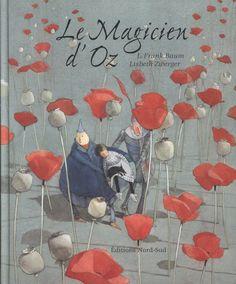 Magicien d'Oz: Lisbeth Zwerger L. Frank Baum