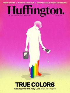The Huffington Post Magazine - True Colors - Getting over the 'Gay Cure'