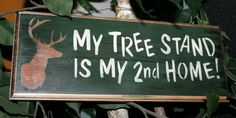 Funny Hunting  Sign   Deer Sign  My Tree Stand is by NaturesGlow, $14.00