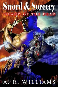 """The second of A.R. Williams's sword and Sorcery series """"Island of the Dead"""""""