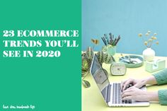 23 Ecommerce Trends You'll See in 2020 - Dear Handmade Life
