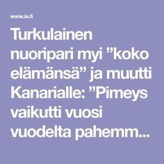 """Turkulainen nuoripari myi """"koko elämänsä"""" ja muutti Kanarialle: """"Pimeys vaikutti vuosi vuodelta pahemmin"""""""