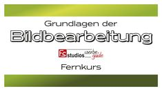 FERNKURS - Grundlagen der Bildbearbeitung Studios, Youtube, Image Editing, Pictures, Youtubers, Youtube Movies