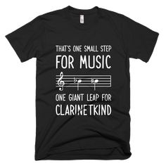 Great T-Shirt for Clarinet players - It's a giant leap for clarinetkind, but it sounds great on one of the most beautiful instruments! Funny Band Memes, Music Memes Funny, Marching Band Memes, Music Jokes, Band Jokes, Music Humor, Choir Memes, Clarinet Jokes, Clarinet Shirts