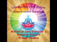 Primer Chakra - Meditación para Energizar y Sanar Nuestro Chakra Raíz, via YouTube.