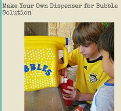 Make your own dispenser for bubble solution. Includes bubble solution recipe too.