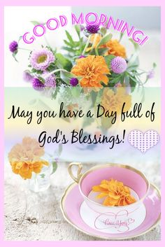 Good Morning, May Your Day Be Filled With God Blessings! ❤️