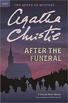 After the Funeral: A Hercule Poirot Mystery by Agatha Christie. * * * * What's not to like about a Hercule Poirot mystery? Another great tale from Agatha Christie about the lengths people will go for money. Hercule Poirot, Agatha Christie's Poirot, Funeral, Miss Marple, Best Mysteries, Cozy Mysteries, Murder Mysteries, Detective, Crime Books