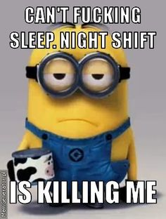 Night shift woes