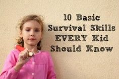 a fantastic article--and appropriate at any age (past baby, I suppose).  survival skills for kids