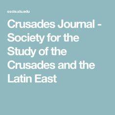 Crusades Journal - Society for the Study of the Crusades and the Latin East History Essay, Study, Journal, Studio, Journal Entries, Learning, Research, Journals, Studying