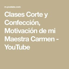 Clases Corte y Confección, Motivación de mi Maestra Carmen - YouTube Youtube, Ideas, Sewing Lessons, Sewing Stitches, Teachers, Dressmaker, Thoughts, Youtubers, Youtube Movies