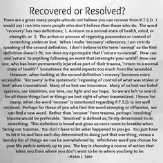 I'm definitely not recovered, and I may never become resolved.