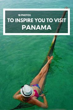 18 stunning photos to inspire you to visit Panama.