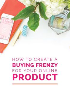 How to Create a Buying Frenzy For Your Online Product - Elle & Company business tips #succeed #business