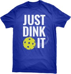 Pickleball T-Shirt – Just Dink It by Pickleball Press