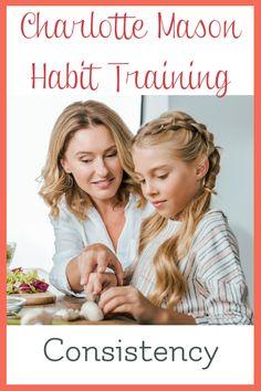 200 Charlotte Mason Habit Training Ideas In 2021 Charlotte Mason Homeschool Homeschool Charlotte Mason