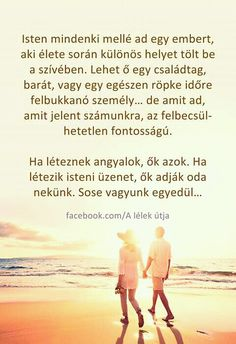 Isten mindenki mellé ad egy embert...♡ Motivational Quotes, Inspirational Quotes, Infj, Buddhism, Picture Quotes, Einstein, Quotations, Poems, Teen
