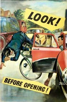 Dooring awareness poster by Roland Davies for UK's Royal Society for the Prevention of Accidents, 1950s. Click image to tweet, and visit the Slow Ottawa boards >> https://www.pinterest.com/slowottawa/
