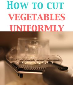 How to Cut Vegetables Uniformly - Being Tazim