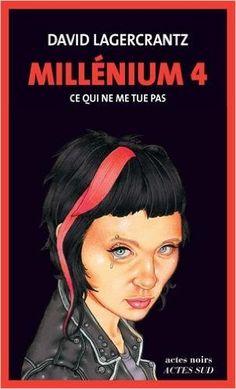 Amazon.fr - Millénium 4 - tome 4 - Ce qui ne me tue pas - David Lagercrantz - Livres