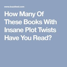 How Many Of These Books With Insane Plot Twists Have You Read?