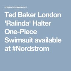 Ted Baker London 'Ralinda' Halter One-Piece Swimsuit available at #Nordstrom