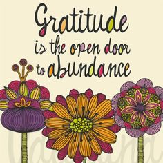 Gratitude opens the door to abundance