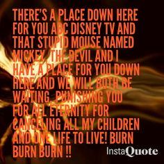 this is how badly we hate ABC Disney or should I say me personally and Mickey Mouse for canceling our soaps!