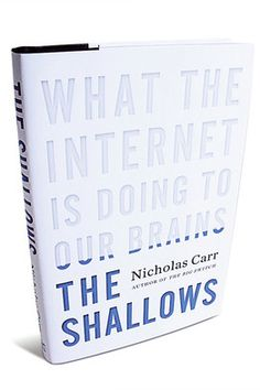 The Shallows - What the Internet is Doing to Our Brains