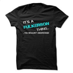 Its A FULKERSON Thing - You Wouldnt Understand! - #shirt design #tshirt packaging. SIMILAR ITEMS => https://www.sunfrog.com/No-Category/Its-A-FULKERSON-Thing--You-Wouldnt-Understand.html?68278