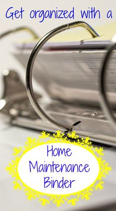 Get organized-create a home maintenance binder. Every home should have one.  It's easy to create and keeps important household documentation in one convenient location.