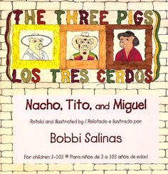The Three Pigs / Los Tres Cerdos Nacho, Tito and Miguel by Bobbi Salinas ~ I really enjoyed reading this book as well as looking at all the details in the Illustrations. Especially for a chicano family. Nachos, Readers Theater, Three Little Pigs, Reading Fluency, Retelling, Chicano, Childrens Books, Good Books, Literacy