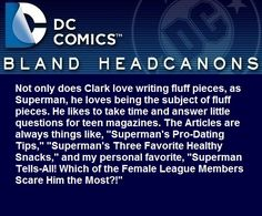 """"""" Not only does Clark love writing fluff pieces, as Superman, he loves being the…"""